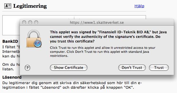 När man loggar in på Skatteverkets sajt frågar den om man litar på ett för mig helt okänt bolag.